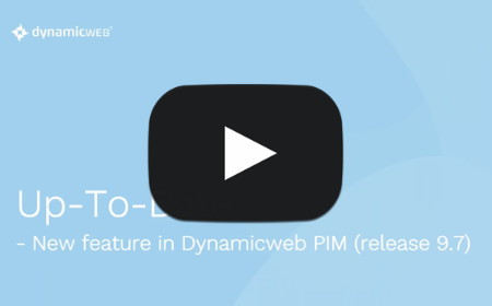 Stay up-to-date with Dynamicweb PIM